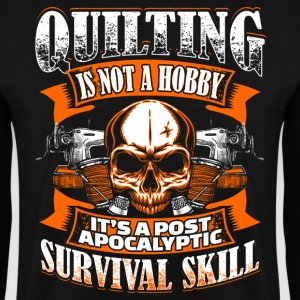 Quilting Is Not A Hobby - Quilting - EN Sweat-shirts - Sweat-shirt Homme