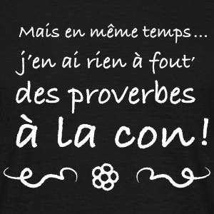 Proverbe - T-shirt Homme
