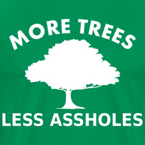 More trees, less assholes T-Shirts - Men's Premium T-Shirt