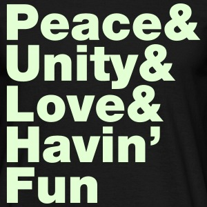 Peace & Unity & Love & Havin' Fun T-Shirts - Men's T-Shirt