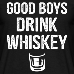 Good Boys Drink Whiskey T-Shirts - Men's T-Shirt
