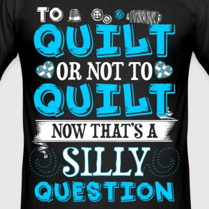 To Quilt or Not To Quilt - Quilting - EN T-shirts - Herre Slim Fit T-Shirt