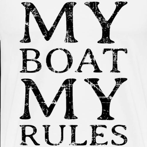 My Boat my Rules Segelspruch für Skipper