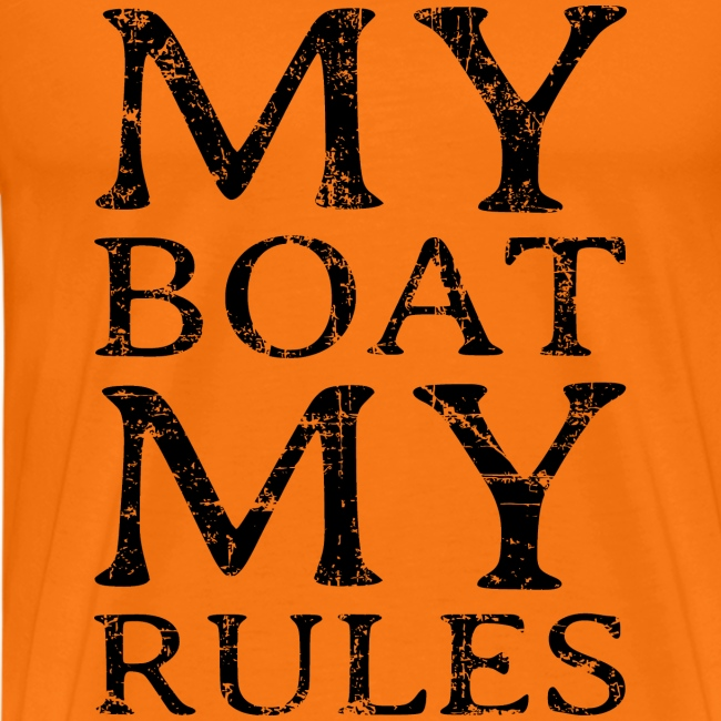 My Boat my Rules S-5X T-Shirt