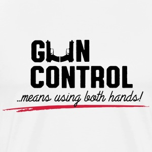 gun control means using both hands T-Shirts - Men's Premium T-Shirt