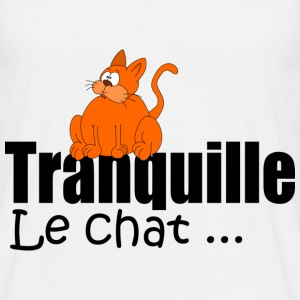 Tranquille le chat Tee shirts - T-shirt Homme