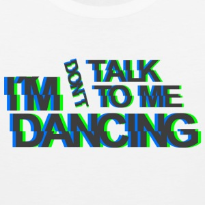 don`t talk to me im dancing Shuffle Afterhour Rave Sportbekleidung - Männer Premium Tank Top
