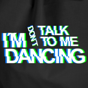 don`t talk to me im dancing Techno Rave Party Wear Taschen & Rucksäcke - Turnbeutel