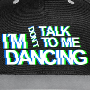 don`t talk to me im dancing Techno Rave Party Wear Caps & Mützen - Kontrast Snapback Cap