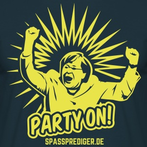 Party on! - Männer T-Shirt