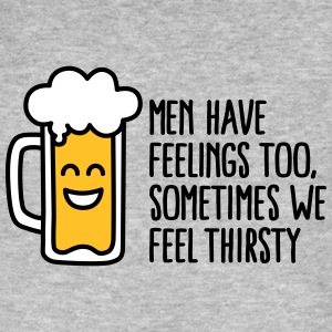 Men have feelings too, sometimes we feel thirsty T-shirts - Mannen Bio-T-shirt