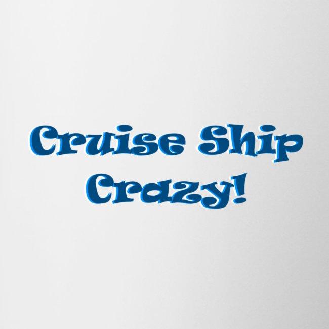 'Cruise Ship Crazy' Mug