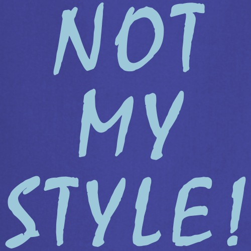 Not My Style – Fashion