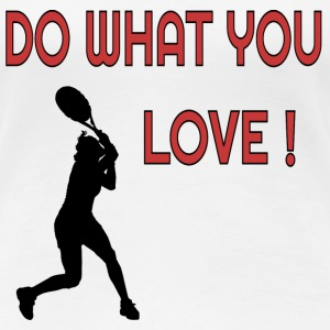 Do what you Love Tennis T-Shirts - Frauen Premium T-Shirt