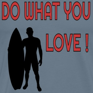 Do what you Love Surfen T-Shirts - Männer Premium T-Shirt