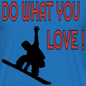 Do what you love Snowboard T-Shirts - Männer T-Shirt