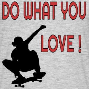 Do what you love Skateboard T-Shirts - Männer T-Shirt