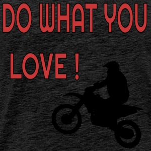 Do what you loe Motocross T-Shirts - Männer Premium T-Shirt