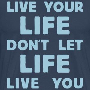 live your life T-skjorter - Premium T-skjorte for menn