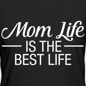 Mom Life Is The Best Life T-skjorter - Økologisk T-skjorte for kvinner
