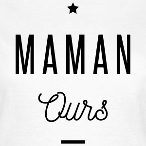 MAMAN OURS - T-shirt Femme