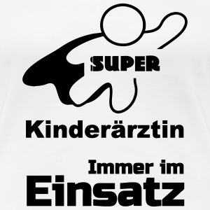 Super Kinderärztin T-Shirts - Frauen Premium T-Shirt