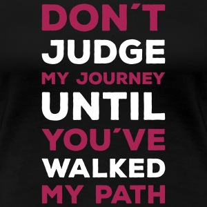 Don`t judge me T-Shirts - Frauen Premium T-Shirt