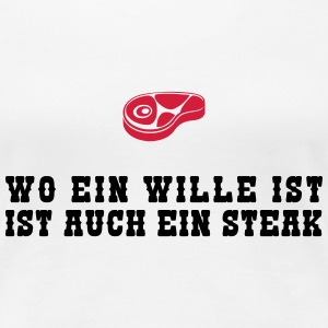 Der Wille zählt Steak T-Shirts - Frauen Premium T-Shirt