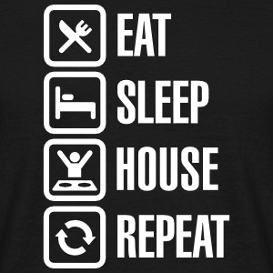 Eat Sleep House Repeat Magliette - Maglietta da uomo