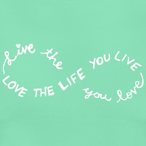 Live the Life you love - Women's T-Shirt