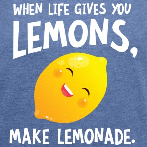 When Live Gives You Lemons, Make Lemonade T-shirts - T-shirt med upprullade ärmar dam