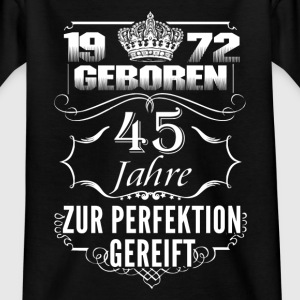 1972 – 45 years old perfection - 2017 - DE Shirts - Kids' T-Shirt