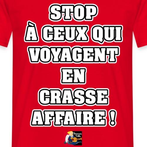 STOP À CEUX QUI VOYAGENT EN CRASSE AFFAIRE
