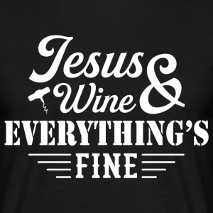 Jesus Wine & Everythings Fine T-Shirts - Men's T-Shirt