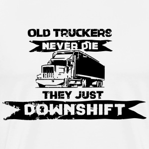 old truckers never die they just downshift T-Shirts - Men's Premium T-Shirt