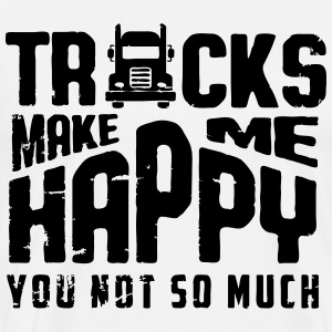 trucks makes me happy - you not so much T-shirts - Herre premium T-shirt
