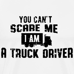 you can't scare me I'm a truck driver Camisetas - Camiseta premium hombre
