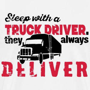 sleep with a truck driver they always deliver T-skjorter - Premium T-skjorte for menn