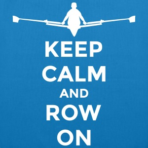 keep calm and row on rudern Verein rowing Boot Borse & Zaini - Borsa ecologica in tessuto