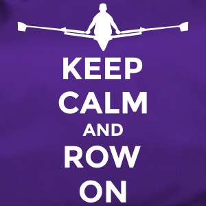 keep calm and row on rudern Verein rowing Boot Tasker & rygsække - Sportstaske