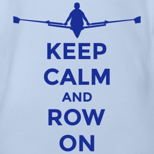 keep calm and row on rudern Verein rowing Boot Baby Bodys - Baby Bio-Kurzarm-Body