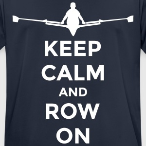 keep calm and row on rudern Verein rowing Boot T-shirts - Andningsaktiv T-shirt herr