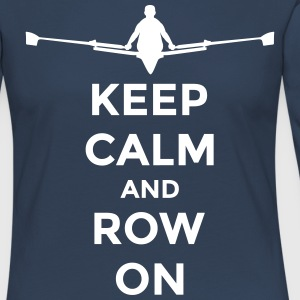 keep calm and row on rudern Verein rowing Boot Manga larga - Camiseta de manga larga premium mujer
