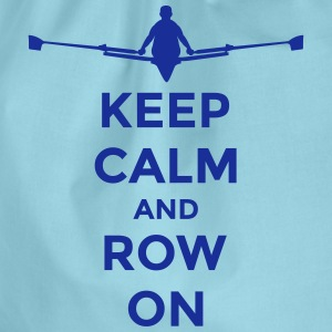 keep calm and row on rudern Verein rowing Boot Bags & Backpacks - Drawstring Bag
