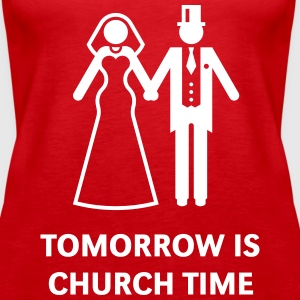 Tomorrow Is Church Time! (Stag Party / Hen Night) Tops - Women's Premium Tank Top