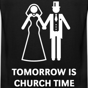 Tomorrow Is Church Time! (Stag Party / Hen Night) Sports wear - Men's Premium Tank Top