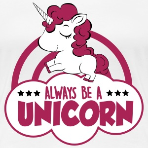 always be a unicorn Tee shirts - T-shirt Premium Femme