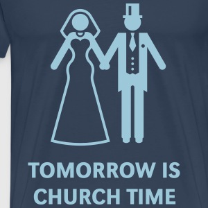 Tomorrow Is Church Time! (Stag Party / Hen Night) T-Shirts - Men's Premium T-Shirt