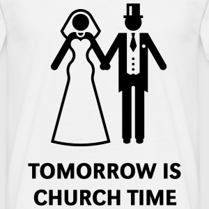 Tomorrow Is Church Time! (Polterabend / JGA) T-Shirts - Männer T-Shirt