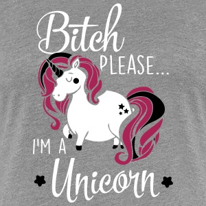 Please - I'm a unicorn T-shirts - Dame premium T-shirt